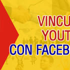 vincular youtube con facebook
