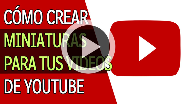 como crear miniaturas para videos de youtube